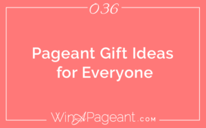 36 Pageant Gift Ideas For Everyone Win A Pageant
